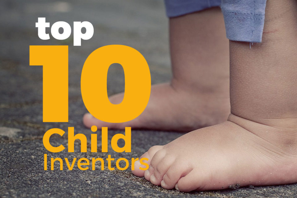 Top 10 Child Inventors Who Had the World at Their Feet