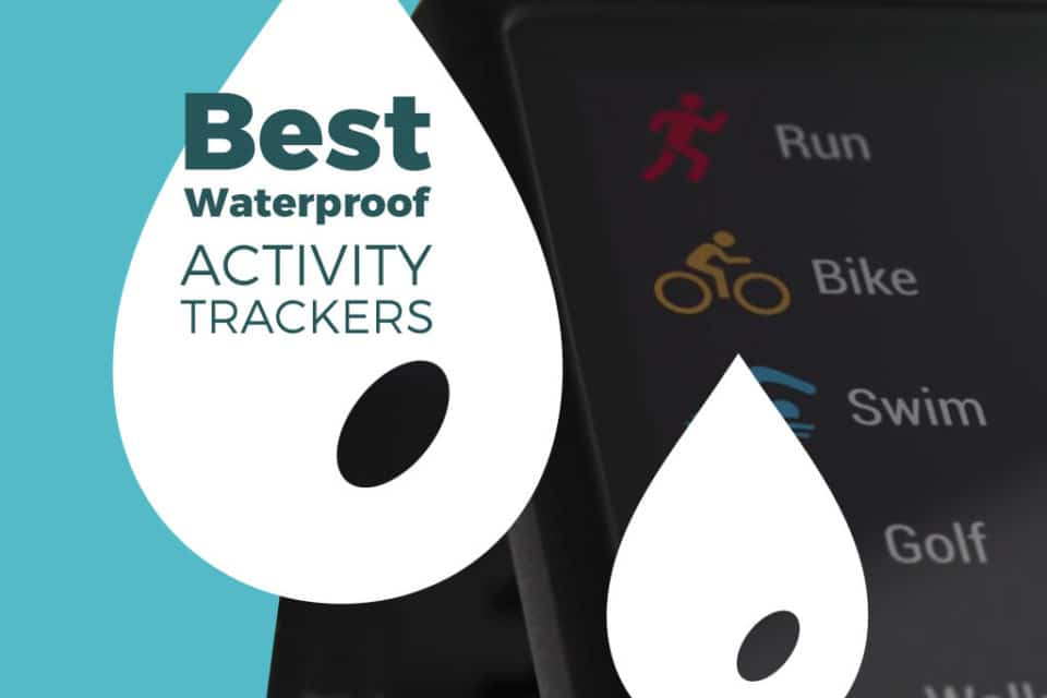 The Best Waterproof Activity Trackers 2017