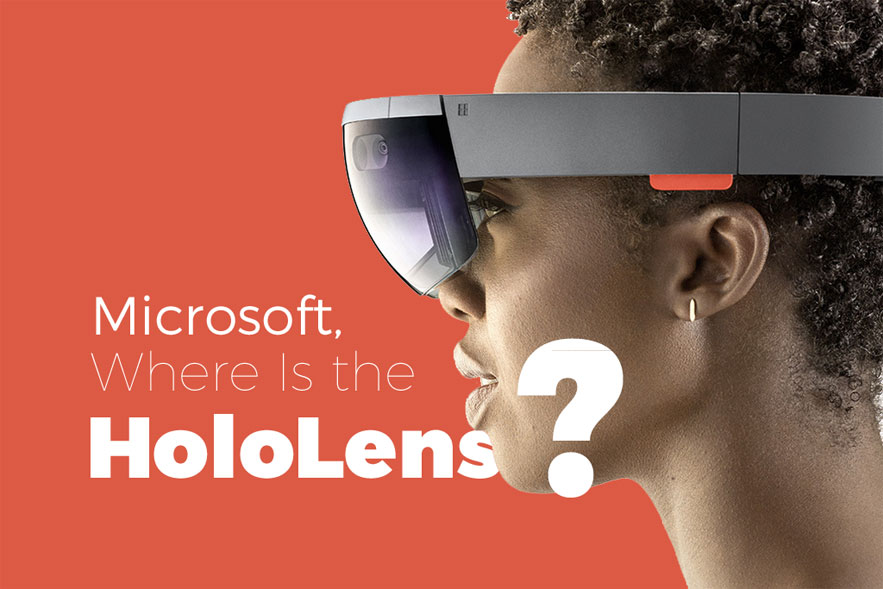 Microsoft, Where Is the HoloLens?