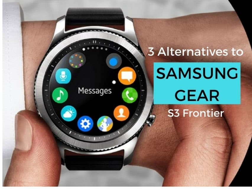 3 Smartwatch Alternatives to the Samsung Gear S3 Frontier