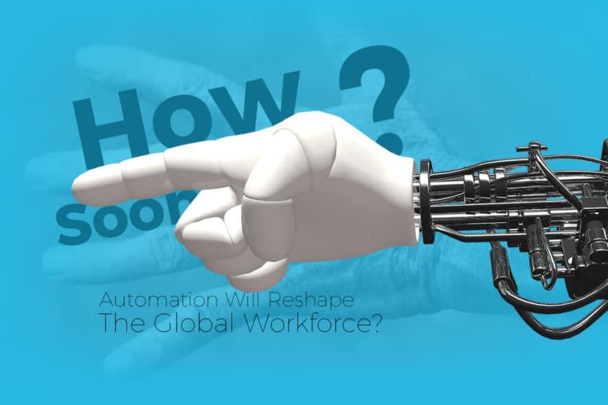 Man vs Machine: Just How Soon Will Automation Reshape The Global Workforce?