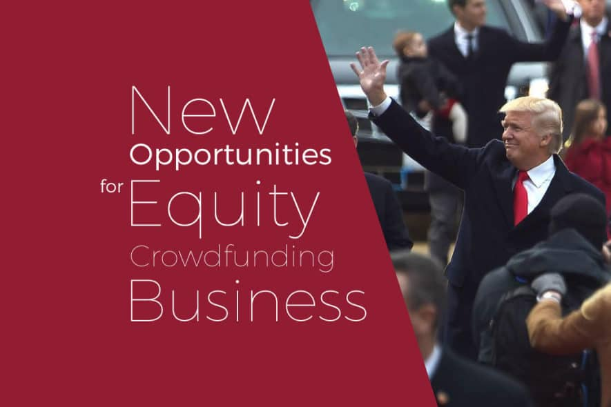Trump's Economic Plans Suggest New Opportunities for Equity Crowdfunding Business