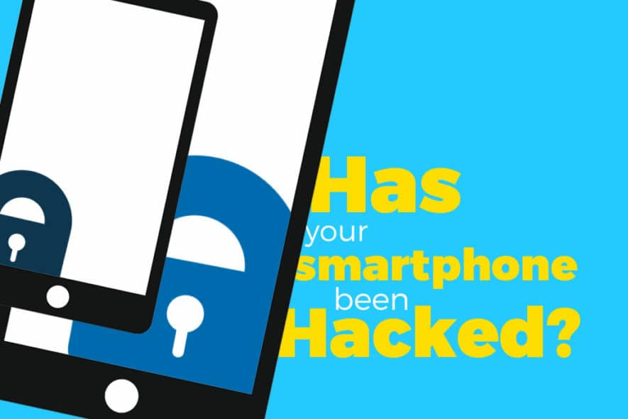 What Should You Do When Your Smartphone Has Been Hacked?
