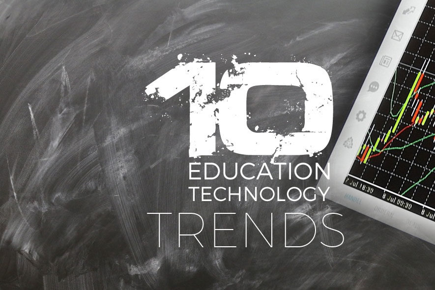 10 Education Technology Trends