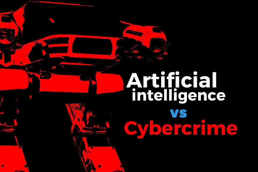 Artificial Intelligence & Robots fight the Cybercrime Epidemic