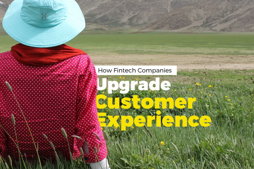 How Fintech Companies Upgrade Their Customer Experience