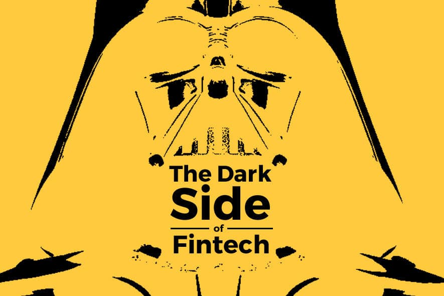 The Dark Side of Fintech