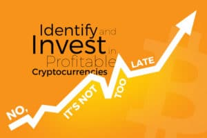 How To Identify and Invest in Profitable Cryptocurrencies