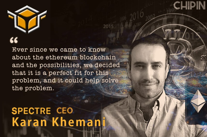 Spectre CEO Karan Khemani interview