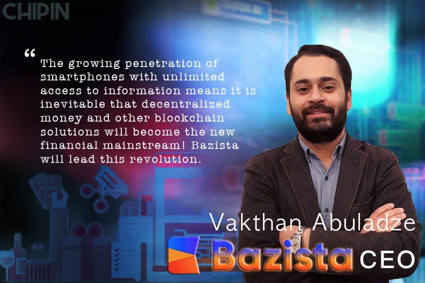bazista CEO Vakthan Abuladze